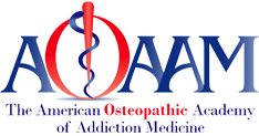 American Osteopathic Academy of Addiction Medicine (AOAAM)